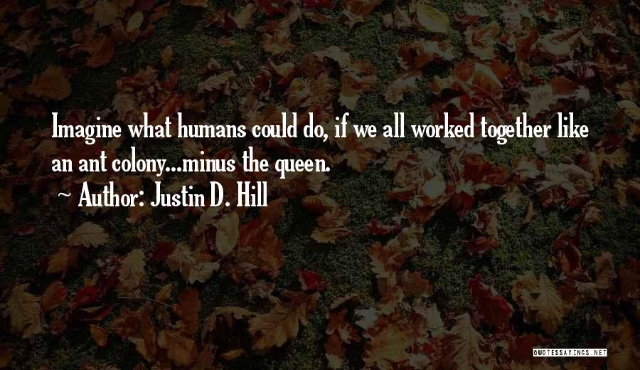 Colony Quotes By Justin D. Hill