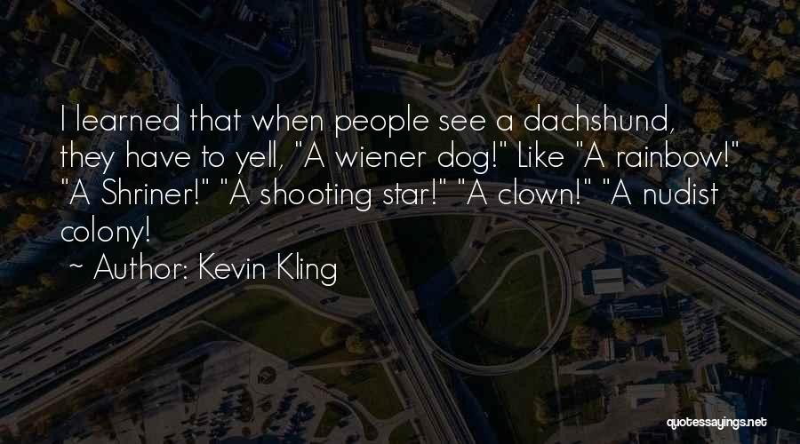Colony Quotes By Kevin Kling