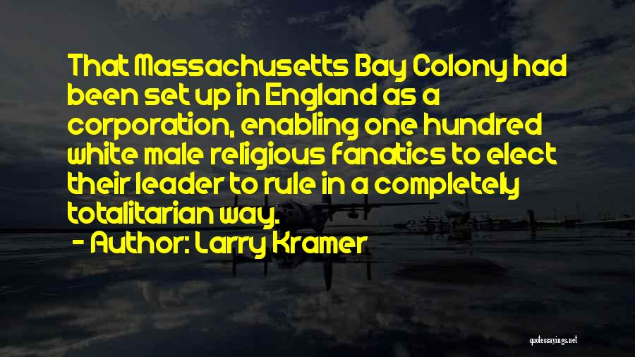 Colony Quotes By Larry Kramer