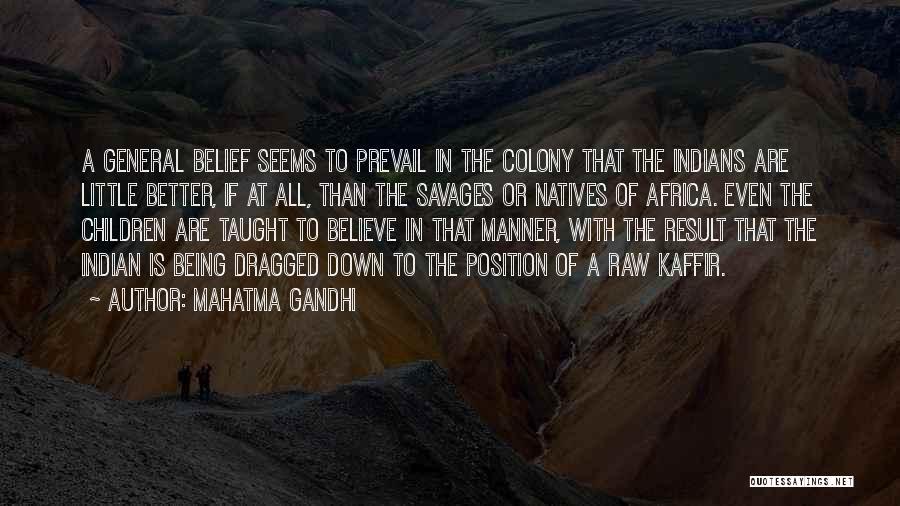 Colony Quotes By Mahatma Gandhi