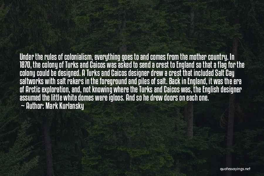 Colony Quotes By Mark Kurlansky