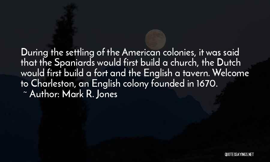 Colony Quotes By Mark R. Jones
