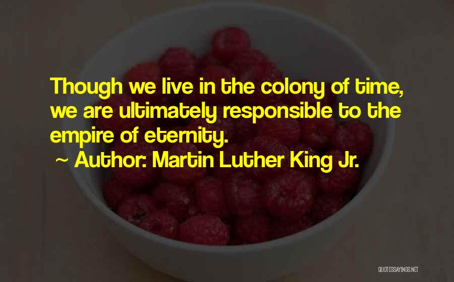 Colony Quotes By Martin Luther King Jr.