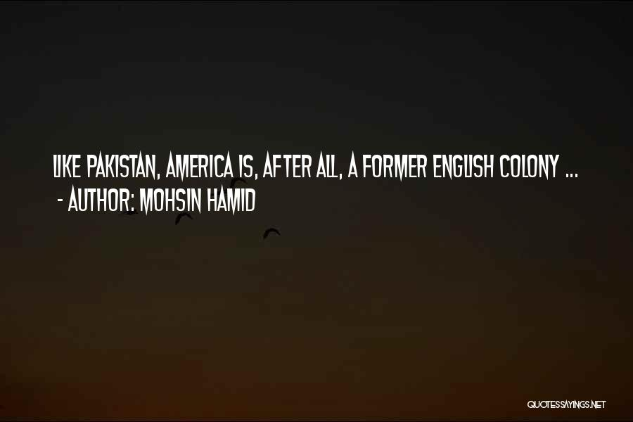 Colony Quotes By Mohsin Hamid