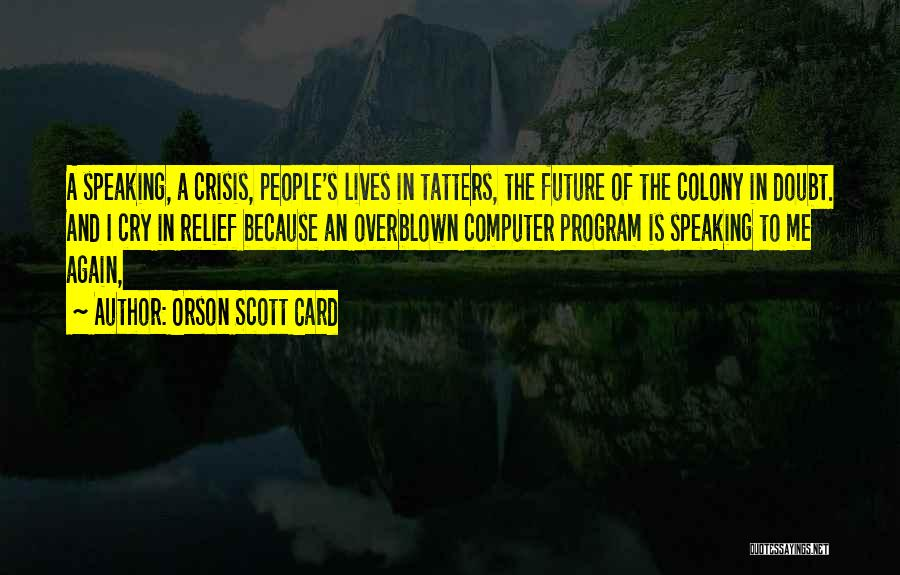 Colony Quotes By Orson Scott Card