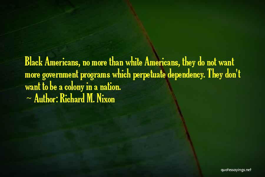 Colony Quotes By Richard M. Nixon