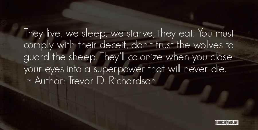 Colony Quotes By Trevor D. Richardson