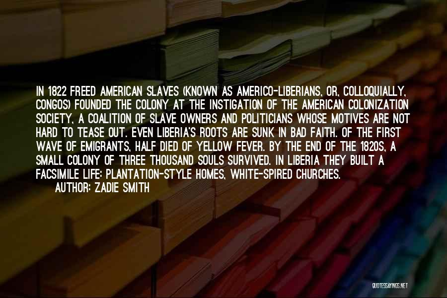 Colony Quotes By Zadie Smith