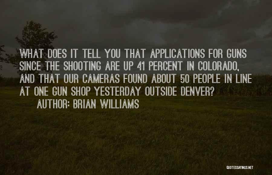 Colorado Shooting Quotes By Brian Williams