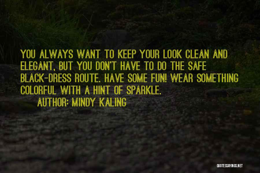 Colorful Dress Quotes By Mindy Kaling