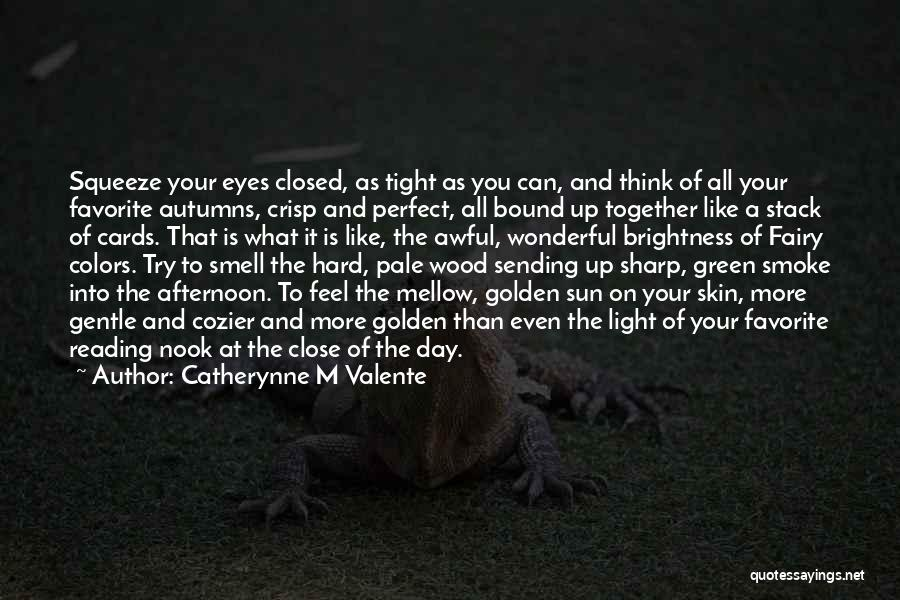 Colors Of Fall Quotes By Catherynne M Valente