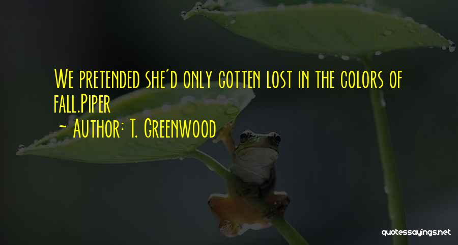 Colors Of Fall Quotes By T. Greenwood
