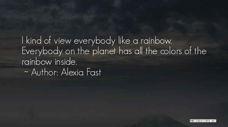 Colors Of The Rainbow Quotes By Alexia Fast