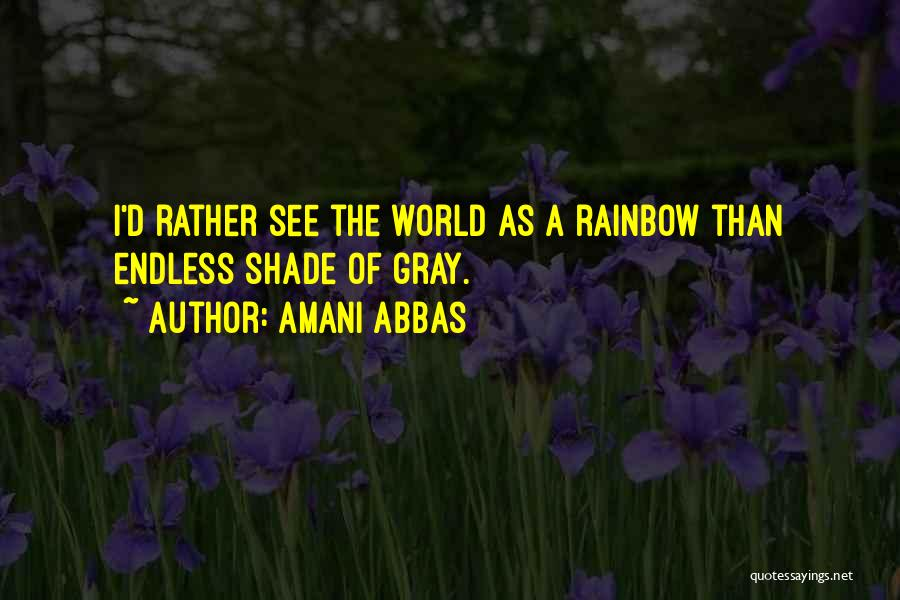 Colors Of The Rainbow Quotes By Amani Abbas