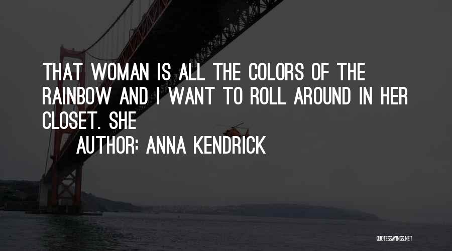 Colors Of The Rainbow Quotes By Anna Kendrick