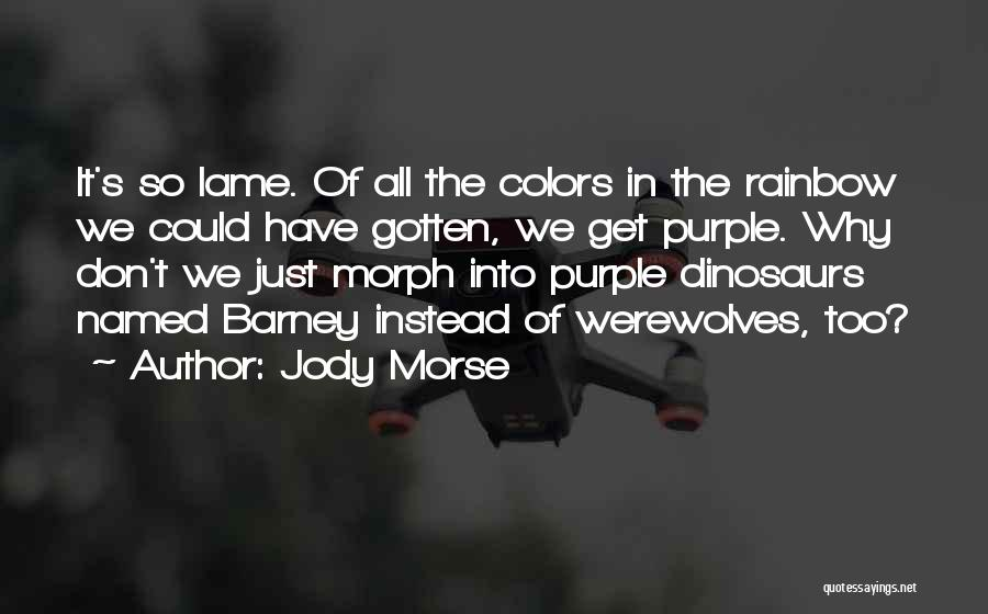 Colors Of The Rainbow Quotes By Jody Morse