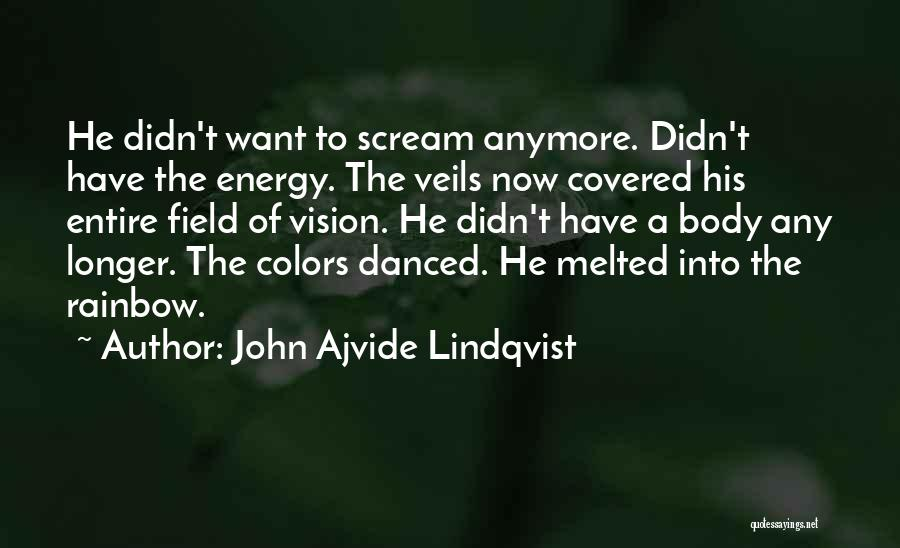 Colors Of The Rainbow Quotes By John Ajvide Lindqvist