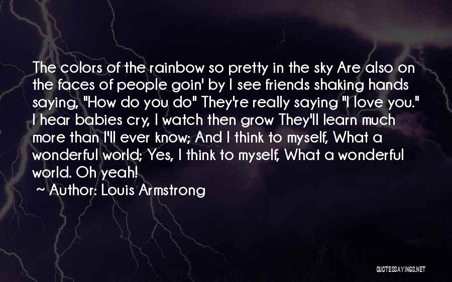Colors Of The Rainbow Quotes By Louis Armstrong