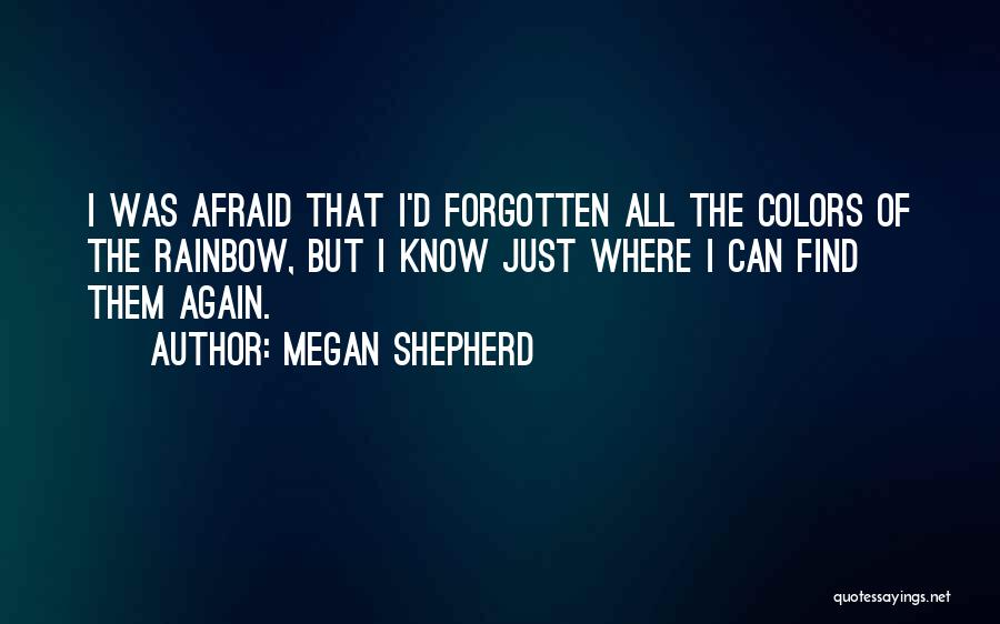 Colors Of The Rainbow Quotes By Megan Shepherd
