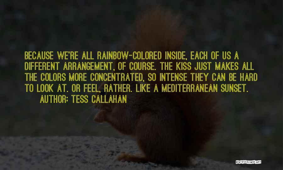 Colors Of The Rainbow Quotes By Tess Callahan
