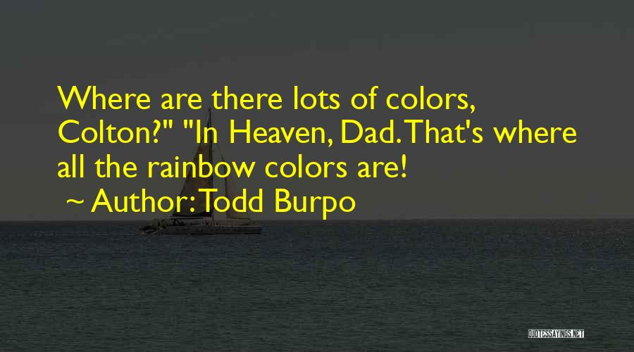 Colors Of The Rainbow Quotes By Todd Burpo