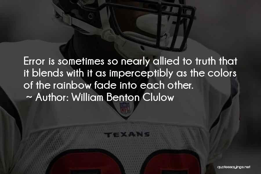 Colors Of The Rainbow Quotes By William Benton Clulow