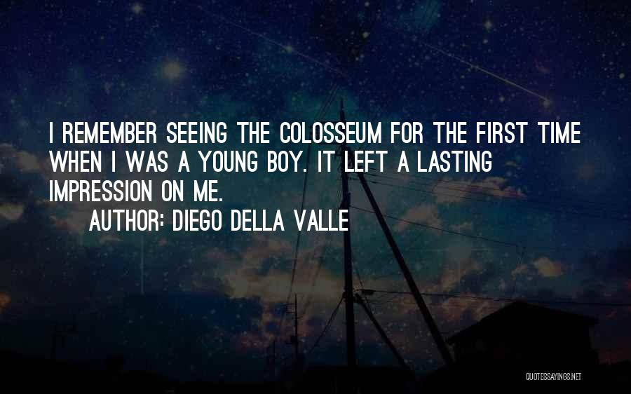 Colosseum Quotes By Diego Della Valle