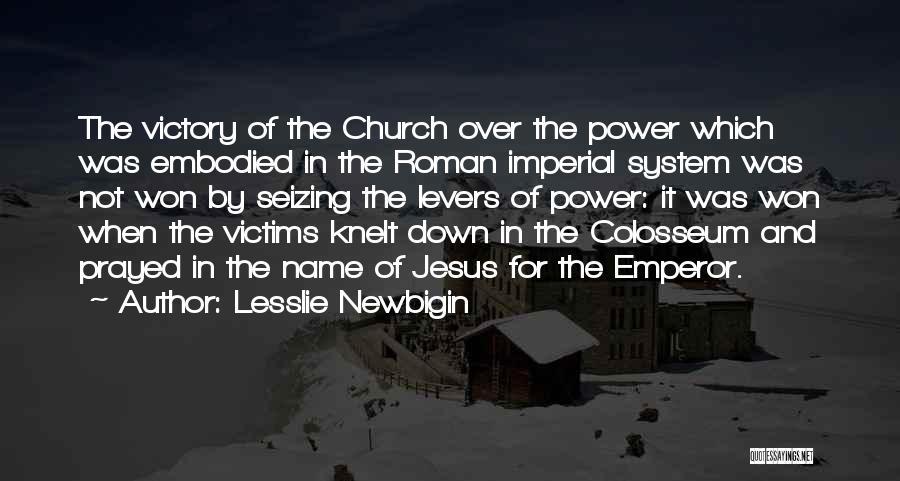 Colosseum Quotes By Lesslie Newbigin