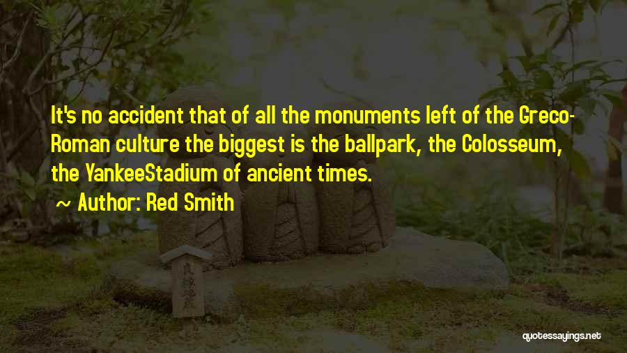 Colosseum Quotes By Red Smith