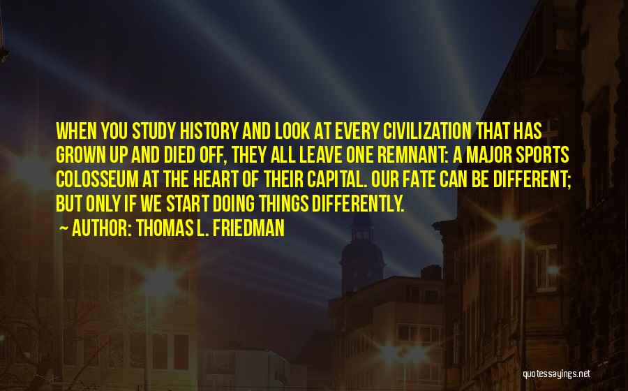 Colosseum Quotes By Thomas L. Friedman