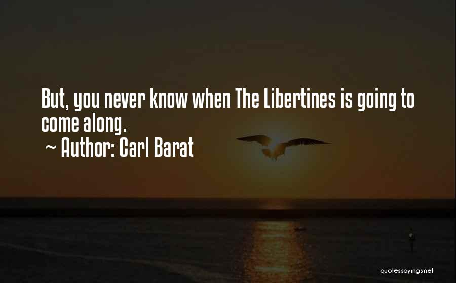 Come Along Quotes By Carl Barat