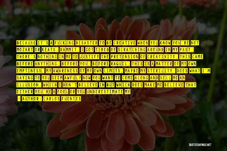 Come Along Quotes By Carlos Fuentes
