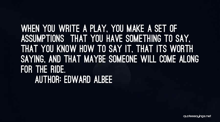 Come Along Quotes By Edward Albee