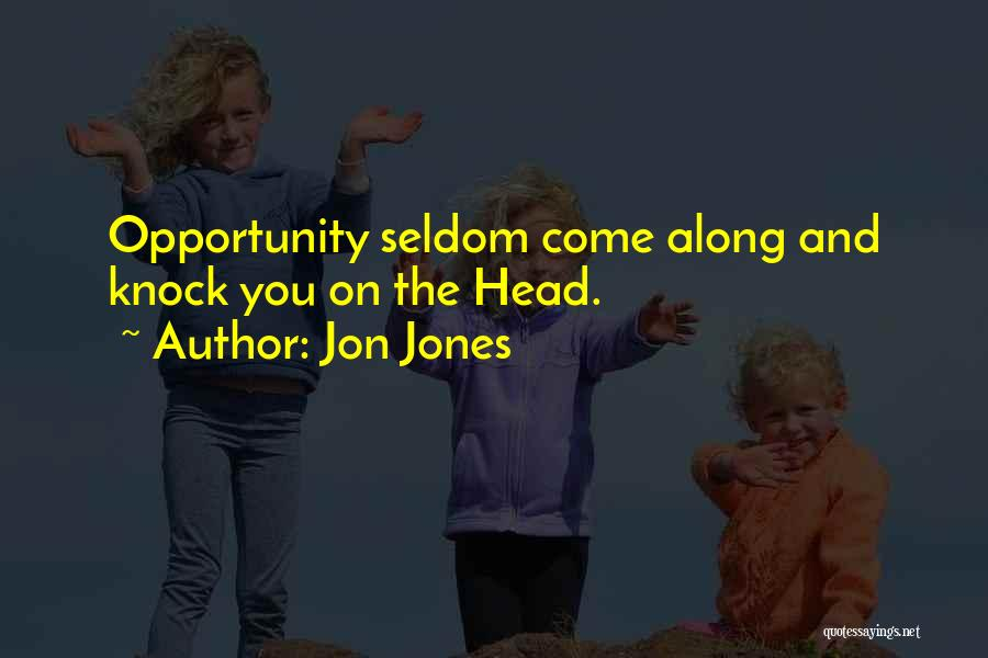 Come Along Quotes By Jon Jones