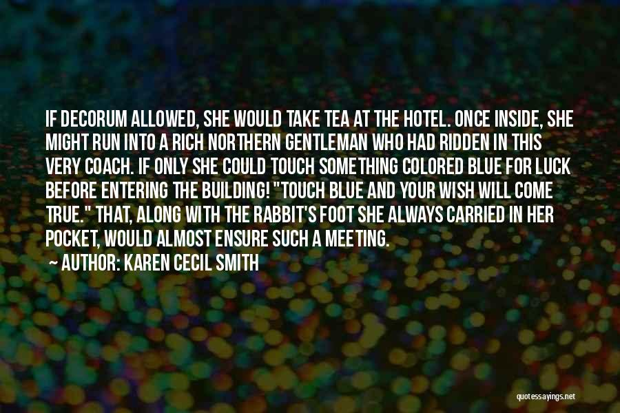 Come Along Quotes By Karen Cecil Smith