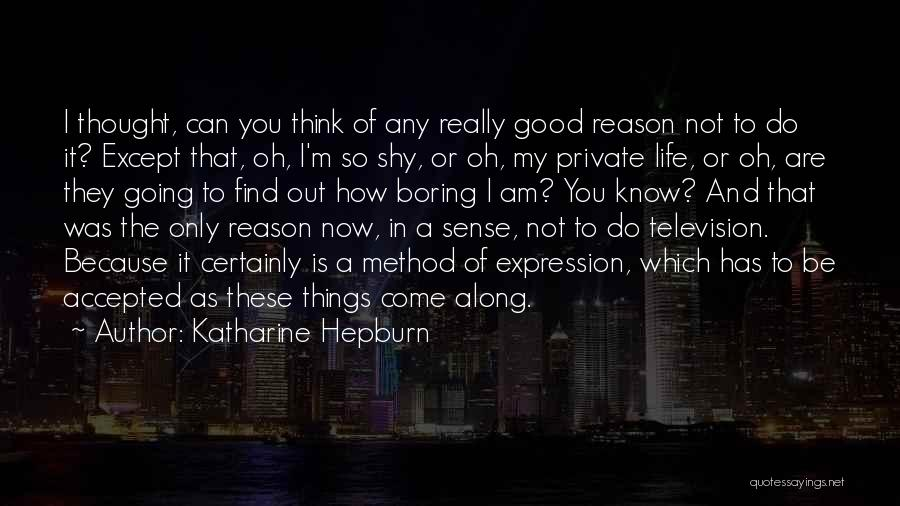 Come Along Quotes By Katharine Hepburn