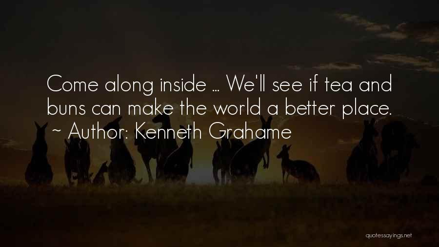 Come Along Quotes By Kenneth Grahame