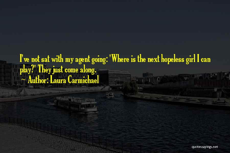 Come Along Quotes By Laura Carmichael