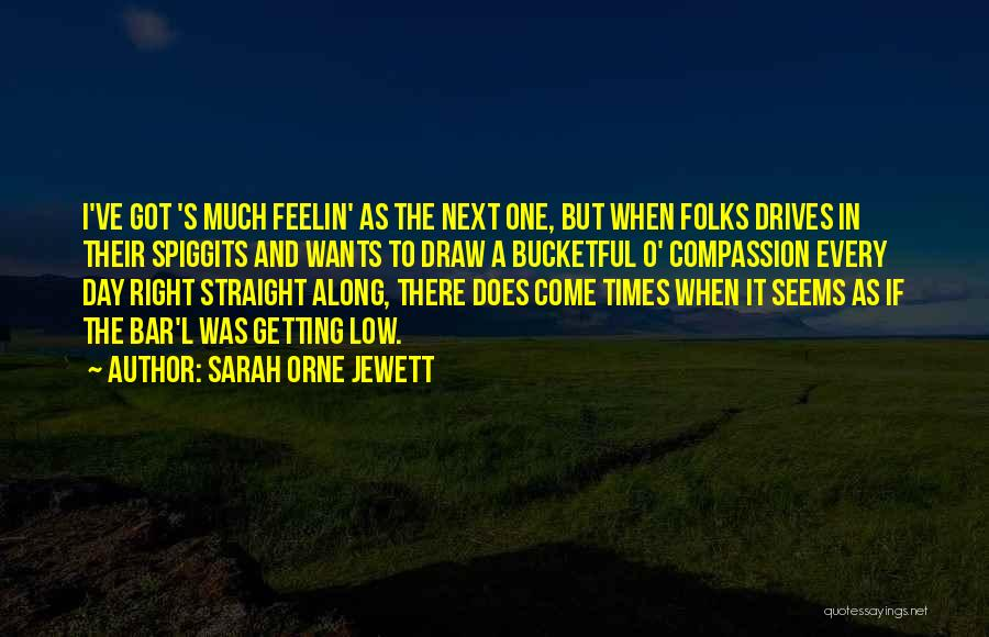Come Along Quotes By Sarah Orne Jewett