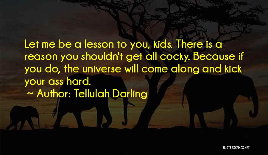 Come Along Quotes By Tellulah Darling