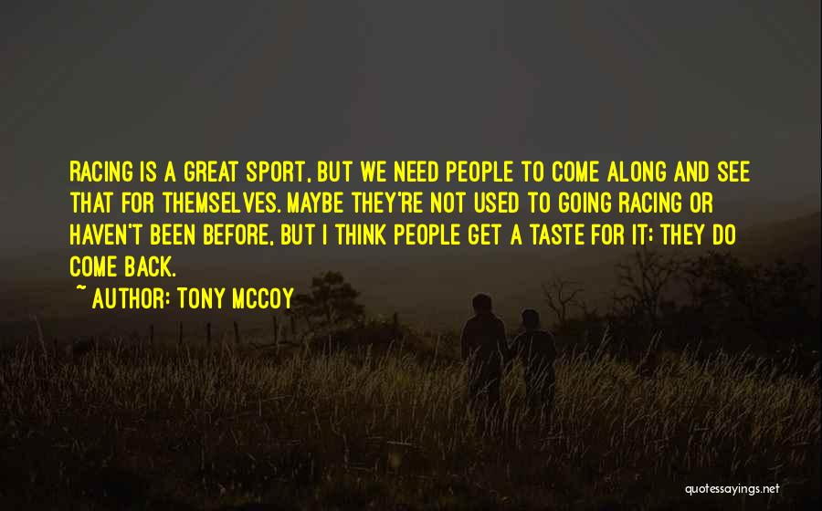Come Along Quotes By Tony McCoy