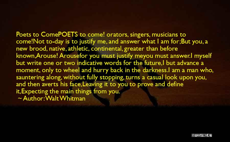 Come Along Quotes By Walt Whitman