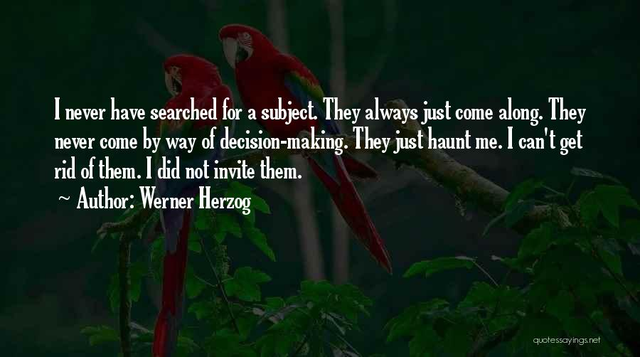 Come Along Quotes By Werner Herzog