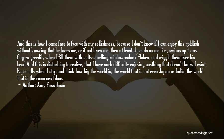 Come And Enjoy Quotes By Amy Fusselman