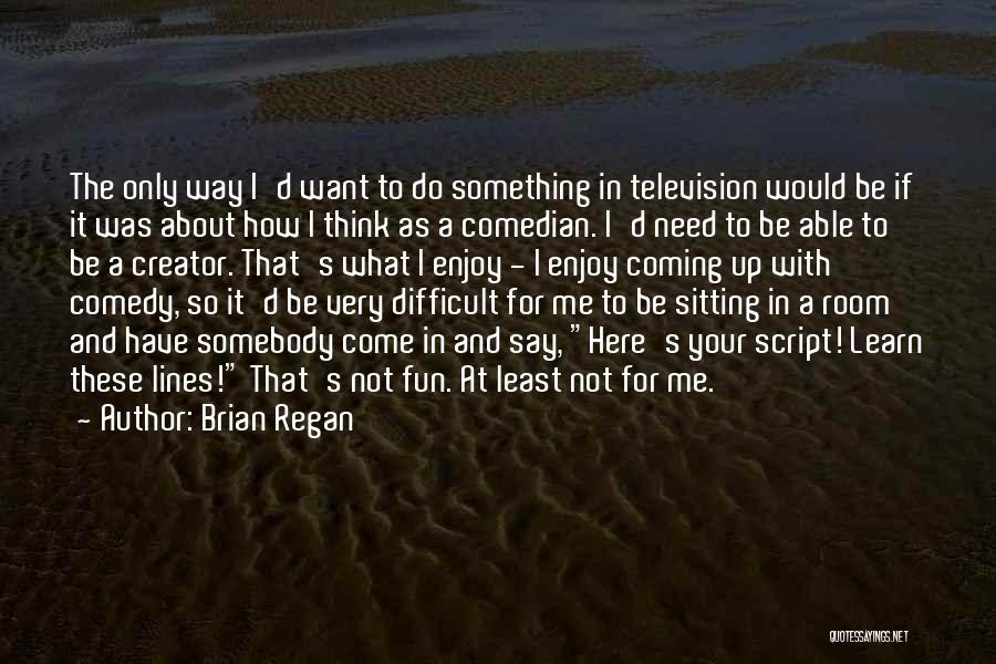 Come And Enjoy Quotes By Brian Regan
