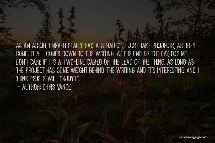 Come And Enjoy Quotes By Chris Vance