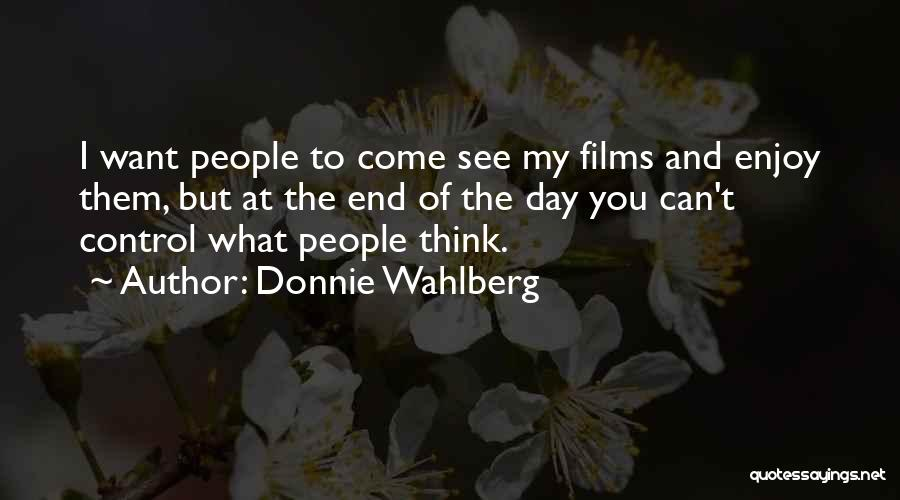 Come And Enjoy Quotes By Donnie Wahlberg