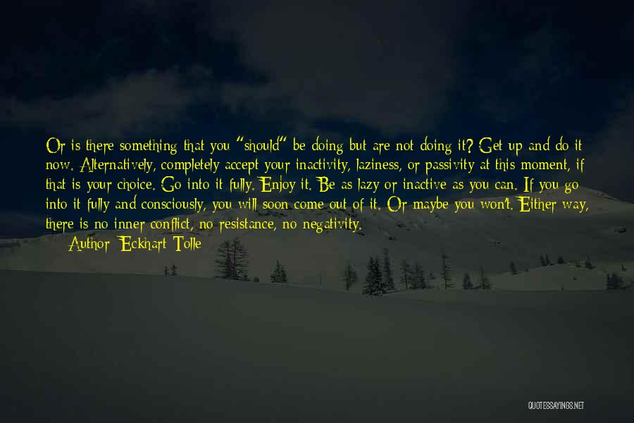 Come And Enjoy Quotes By Eckhart Tolle