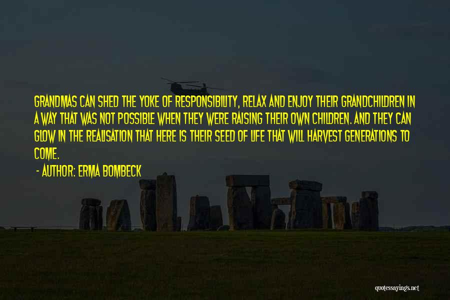 Come And Enjoy Quotes By Erma Bombeck