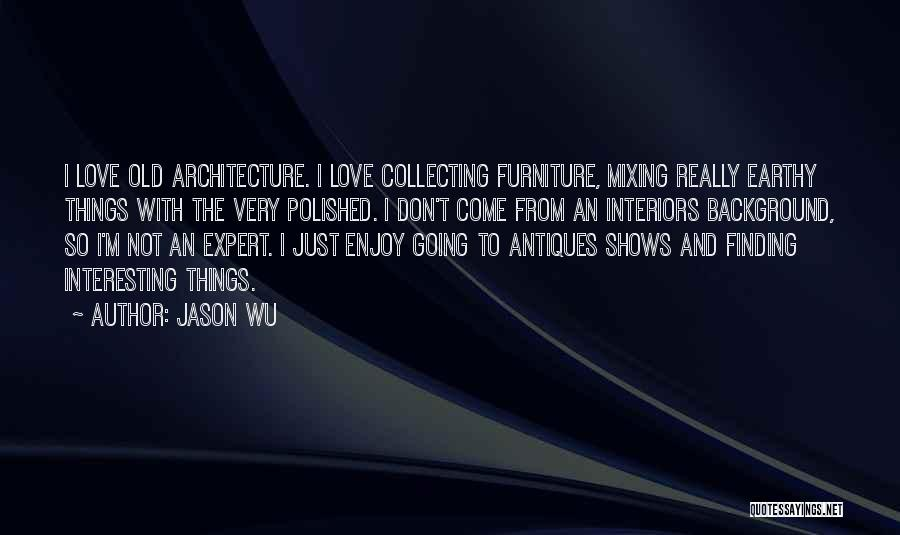 Come And Enjoy Quotes By Jason Wu
